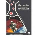 Alexander Becomes An Astronaut