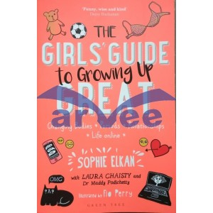 The Girls' Guide to Growing Up Great