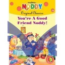 You're a Good Friend, Noddy