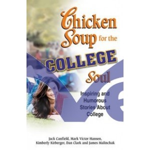 chicken soup for the college soul inspiring and humorous stories about college chicken soup for the soul