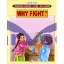 Why Fight ?