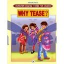 Why Tease ?