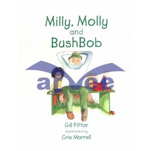 Milly, Molly & BushBob
