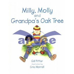 Milly, Molly & Grandpa's Oak Tree