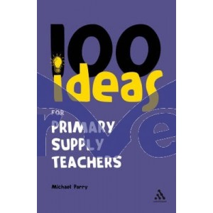100 Ideas for Primary Supply Teachers