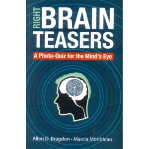 Right Brain Teaser : A Photo Quiz For The Mind's Eye