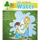 Lets Conserve Water - Go Green