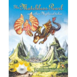 The Matchless Pearl and Other Mythical Tales
