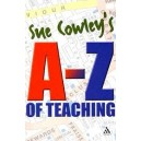 Sue Cowley's A - Z of Teaching