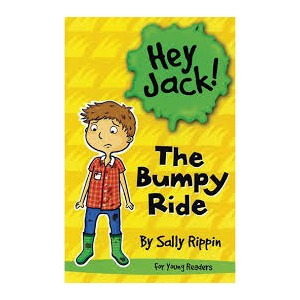 Hey Jack: The Bumpy Ride For Young Readers
