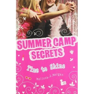 Summer Camp Secrets : Time To Shine