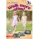 Why Should I Walk More Often?