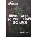 Eerie Tales to Chill Your Bones