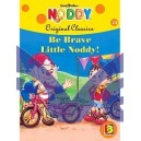 Be Brave Little Noddy!