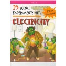 25 Science Experiments with Electricity