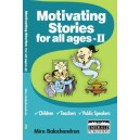 Motivating Stories for all ages - II