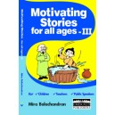 Motivating Stories for all ages - III