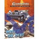 Drive or Die !