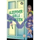 Sleepover Girls Go Green