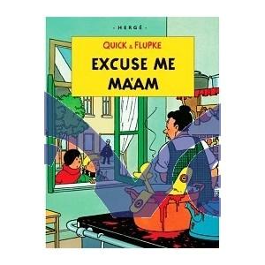 Excuse Me Ma'am